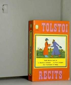 TOLSTOI LEON - Recits - hadji mourat suivi du bonheurconjugal le faux coupon une tourmente de neige