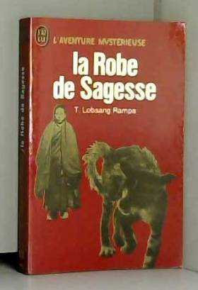 T. Lobsang Rampa - La Robe de Sagesse