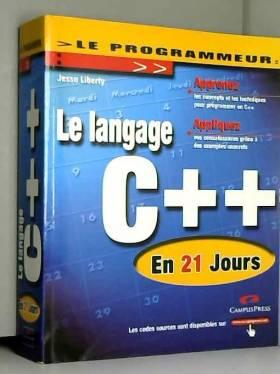 Jesse Liberty - Le langage C++ en 21 jours