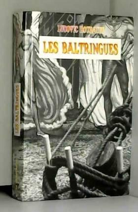 ROUBAUDI (Ludovic) - Les baltringues.