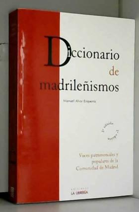 MANUEL ALVAR EZQUERRA - Diccionario de madrileñismos