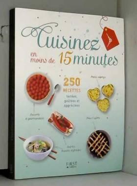 Ouvrage COLLECTIF - Cuisinez en moins de 15 minutes - 250 recettes faciles testées, goûtées et appréciées