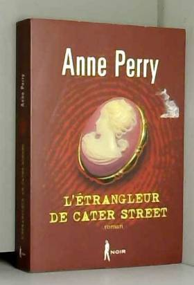 Anne Perry - L'etrangleur de cater street