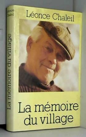 Léonce Chaleil - La mémoire du village