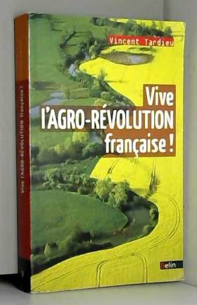 Vincent Tardieu - Vive l'Agro-Révolution Française !