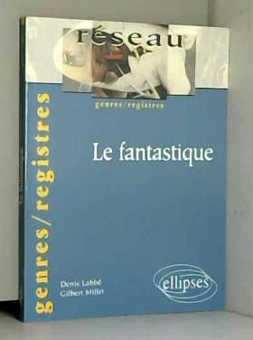 Denis Labbé et Gilbert Millet - Le fantastique