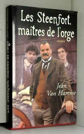 Jean Van Hamme - Les Steenfort, Maîtres De l' Orge