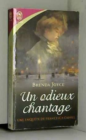 Brenda Joyce et Catherine Plasait - Une enquête de Francesca Cahill, Tome 1 : Un odieux chantage