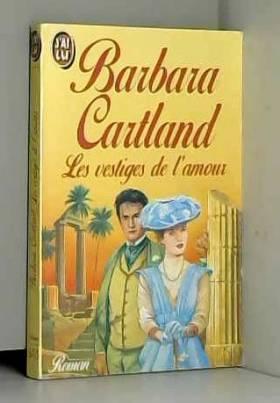 Barbara Cartland - Vestiges de l'amour
