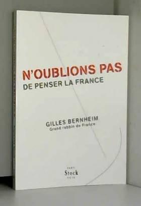 Gilles Bernheim - N'oublions pas de penser la France