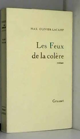 Max Olivier Lacamp - Les feux de la colere