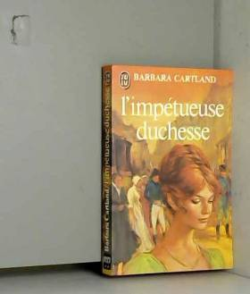 Barbara Cartland - L'impetueuse duchesse