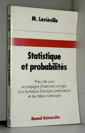 Michel Laviéville - Statistique et probabilités : Précis de cours accompagné d'exercices corrigés, d'un formulaire...