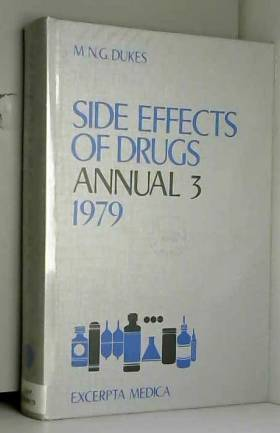 M.N.G. Dukes - Side Effects of Drugs: v. 3: A Worldwide Survey of New Data and Trends