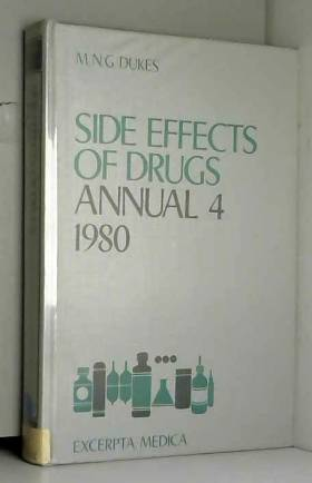 M.N.G. Dukes - Side Effects of Drugs: v. 4: A Worldwide Survey of New Data and Trends
