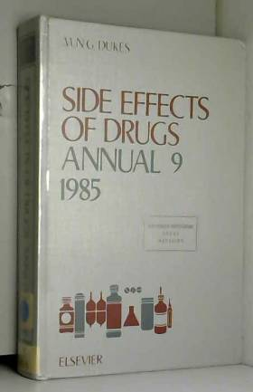 M.N.G. Dukes - Side Effects of Drugs Annual 9: A Worldwide Yearly Survey of New Data and Trends