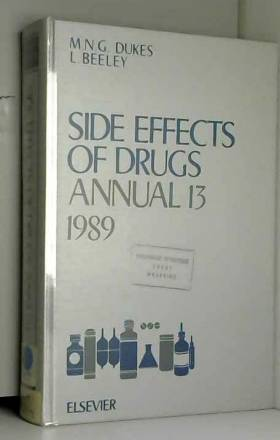 M.N.G. Dukes et L. Beeley - Side Effects of Drugs Annual 13: 1989