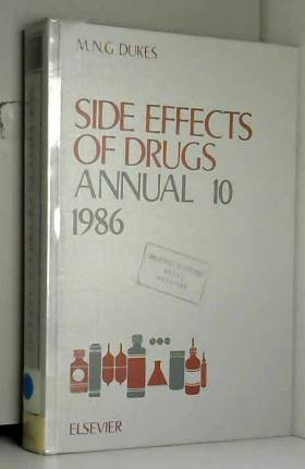 M.N.G. Dukes et L. Beeley - Side Effects of Drugs: v. 10: A Worldwide Survey of New Data and Trends