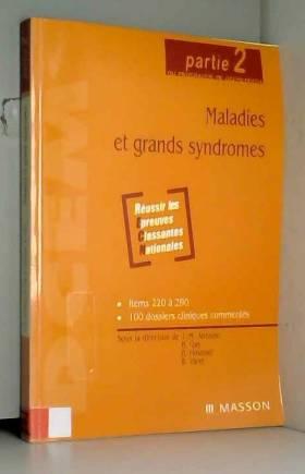 Jean-Marie Antoine, Bernard Gay, Bruno Housset... - Maladies et grands syndromes: Partie 2 du programme de DCEM2-DCEM4