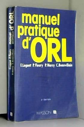 François Legent - Manuel pratique d'ORL
