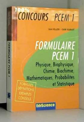 Salah Belazreg et Bernard Beaumont - Formulaire PCEM1 : Physique, Biophysique, Chimie, Biochimie, Mathématiques, Probabilités et...