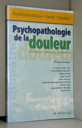 Éliane Ferragut - Psychopathologie de la douleur