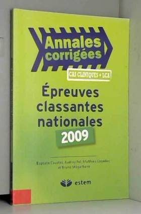 Baptiste Coustet, Audrey Fel, Matthieu Lagadec... - Epreuves classantes nationales 2009 : Annales corrigées