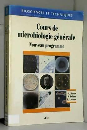 Henri Leclerc, Alphonse Meyer et José Deiana - Cours de microbiologie générale : Nouveau programme