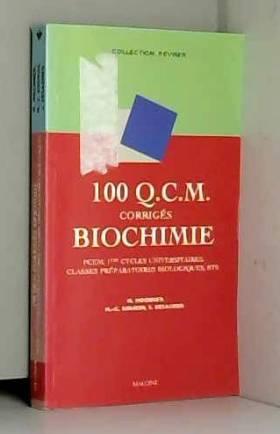 Michel Moenner, M.-C. Bourin et Serge Desagher - 100 Q.C.M. corrigés Biochimie : PCEM, 1ers cycles universitaires, classes préparatoires...