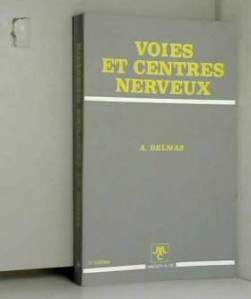 A. Delmas - Voies Et Centres Nerveux