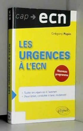 Grégory Papin - Les Urgences à l'ECN Nouveau Programme