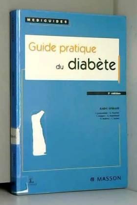 André Grimaldi, Sophie Jacqueminet, Agnès... - Guide pratique du diabète