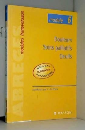 Alain de Broca, Henri Delbeque, Claude Mann et... - Module 6 : Douleurs-Soins palliatifs-Deuils