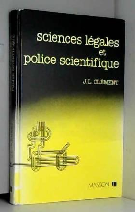J.-L. Clément - Sciences légales et police scientifique