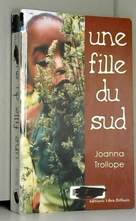 Joanna Trollope - Une fille du Sud