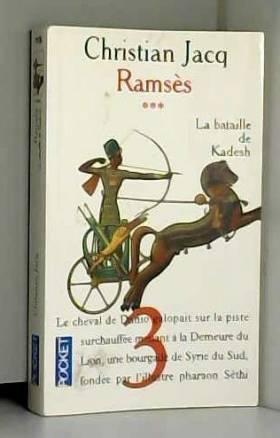 Jacq Christian - Ramsès Tome 3: La Bataille De Kadesh