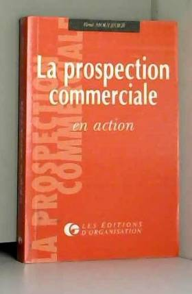 R. Moulinier - La Prospection commerciale en action