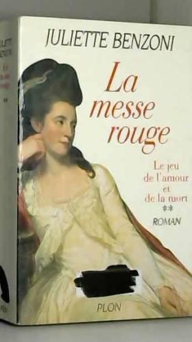Juliette Benzoni - Le Jeu de l'amour et de la mort, tome 2 : La Messe rouge