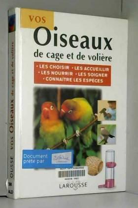 Vos oiseaux de cage et de...