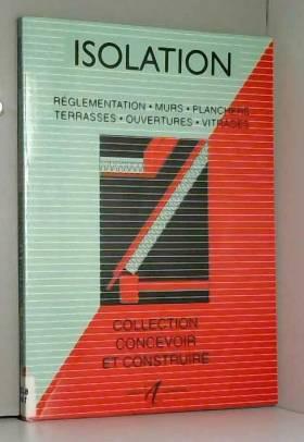 Isolation : Réglementation,...