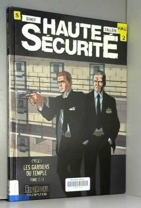 Haute sécurité : Les...