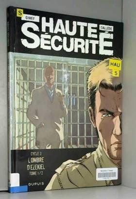Haute sécurité - tome 5 -...