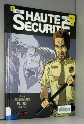 Haute sécurité - tome 4 -...