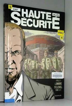 Haute sécurité, Tome 6 :...