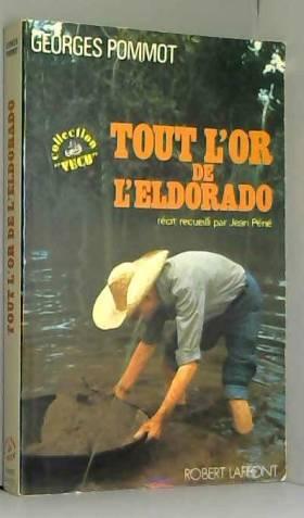 Georges Pommot - Tout l'or de l'Eldorado