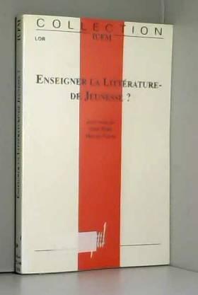 Anne-Marie Mercier-Faivre - Enseigner la littérature de jeunesse ?