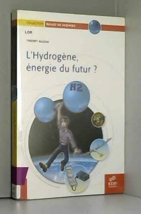 Thierry Alleau et Thomas Haessing - L'hydrogène, énergie du futur ?