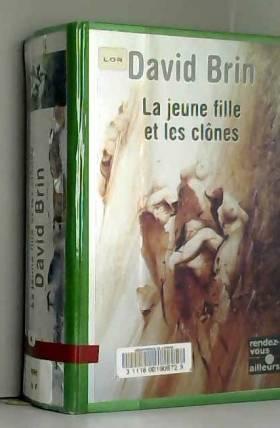 David Brin - La Jeune fille et les clones