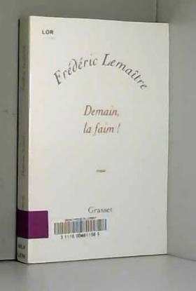 Frédéric Lemaître - Demain, la faim !