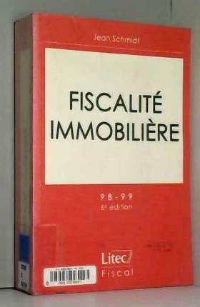 Jean Schmidt - Fiscalité immobilière, 6e édition (ancienne édition)